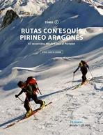 RUTAS CON ESQUÍS PIRINEO ARAGONÉS (TOMO I) PRAMES