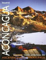 ACONCAGUA. GUÍA PRÁCTICA DE ASCENSIONES Y TREKKINGS DESNIVEL